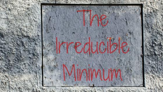 Irreducible Minimum